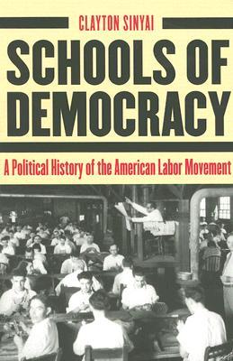 Schools of Democracy By Sinyai, Clayton
