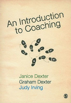 An Introduction to Coaching By Dexter, Graham/ Irving, Judy/ Dexter, Janice